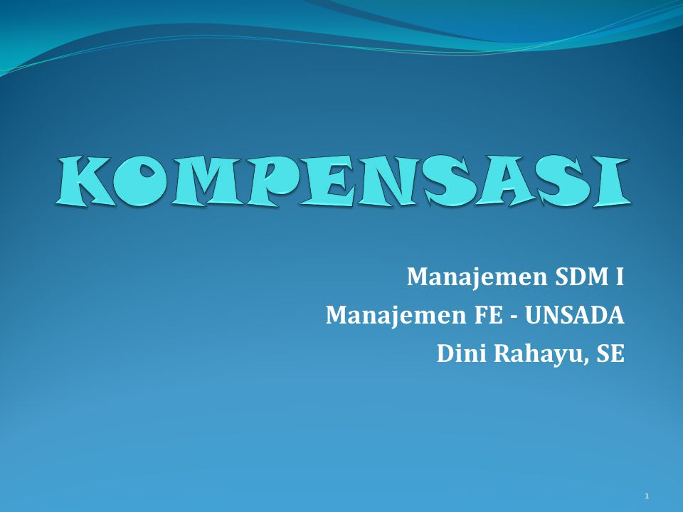 Manajemen SDM I Manajemen FE - UNSADA Dini Rahayu, SE