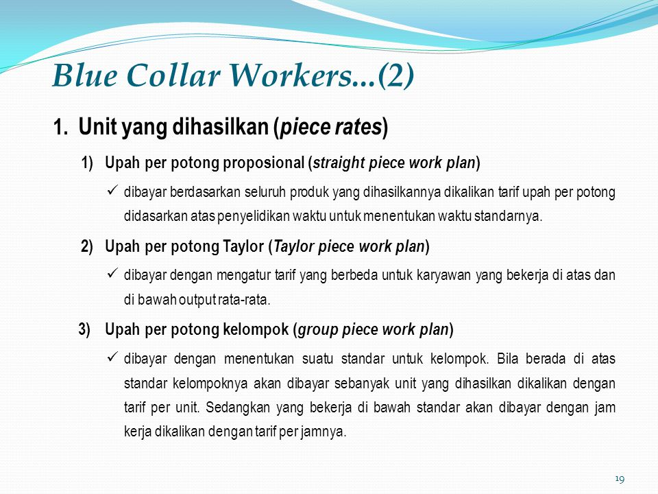 Blue Collar Workers...(2) Unit yang dihasilkan (piece rates)