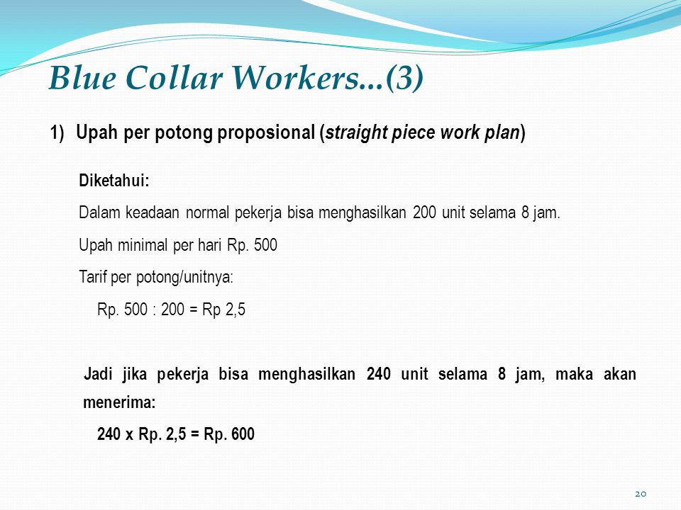 Blue Collar Workers...(3) Upah per potong proposional (straight piece work plan) Diketahui: