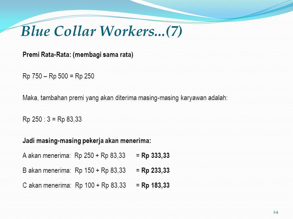 Blue Collar Workers...(7) Premi Rata-Rata: (membagi sama rata)