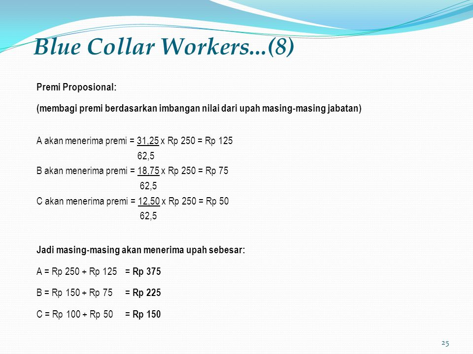 Blue Collar Workers...(8) Premi Proposional:
