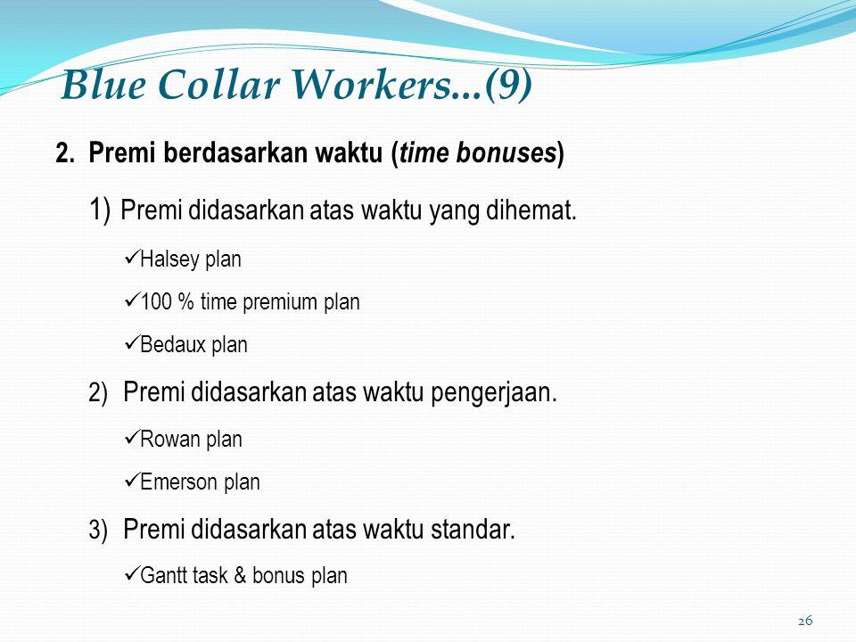 Blue Collar Workers...(9) Premi didasarkan atas waktu yang dihemat.
