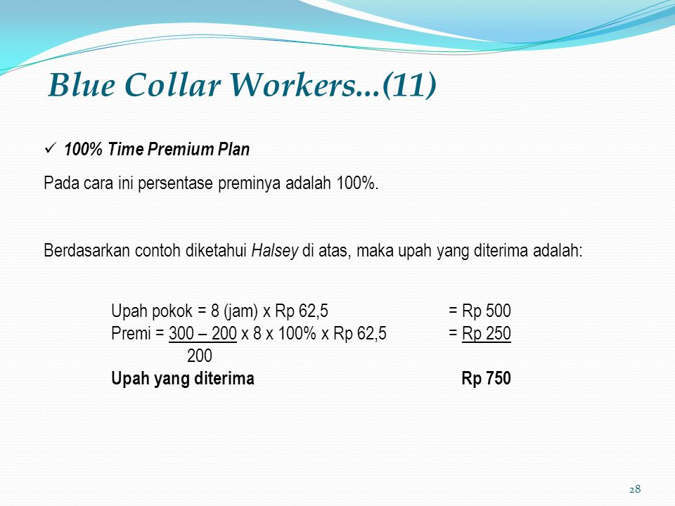 Blue Collar Workers...(11) 100% Time Premium Plan