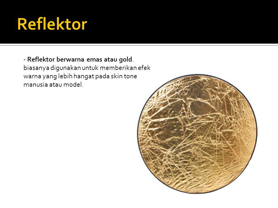 Reflektor - Reflektor berwarna emas atau gold.