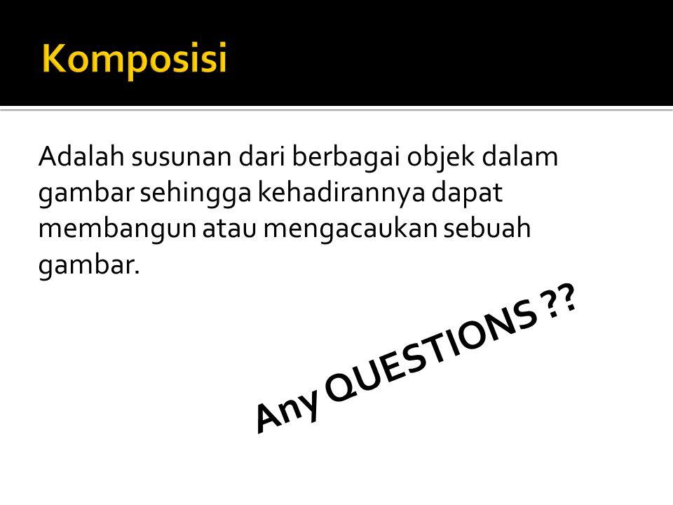 Komposisi Any QUESTIONS