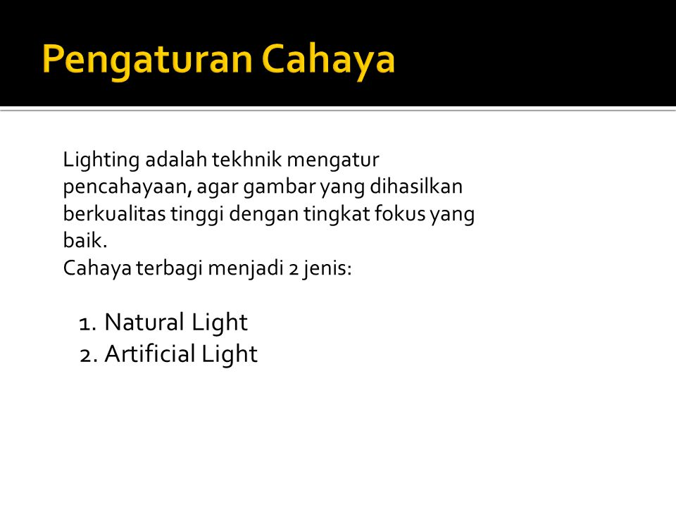 Pengaturan Cahaya Natural Light Artificial Light