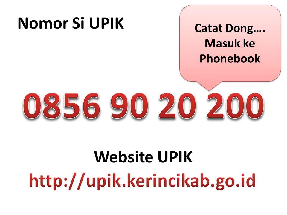 0856 90 20 200 http://upik.kerincikab.go.id Nomor Si UPIK Website UPIK