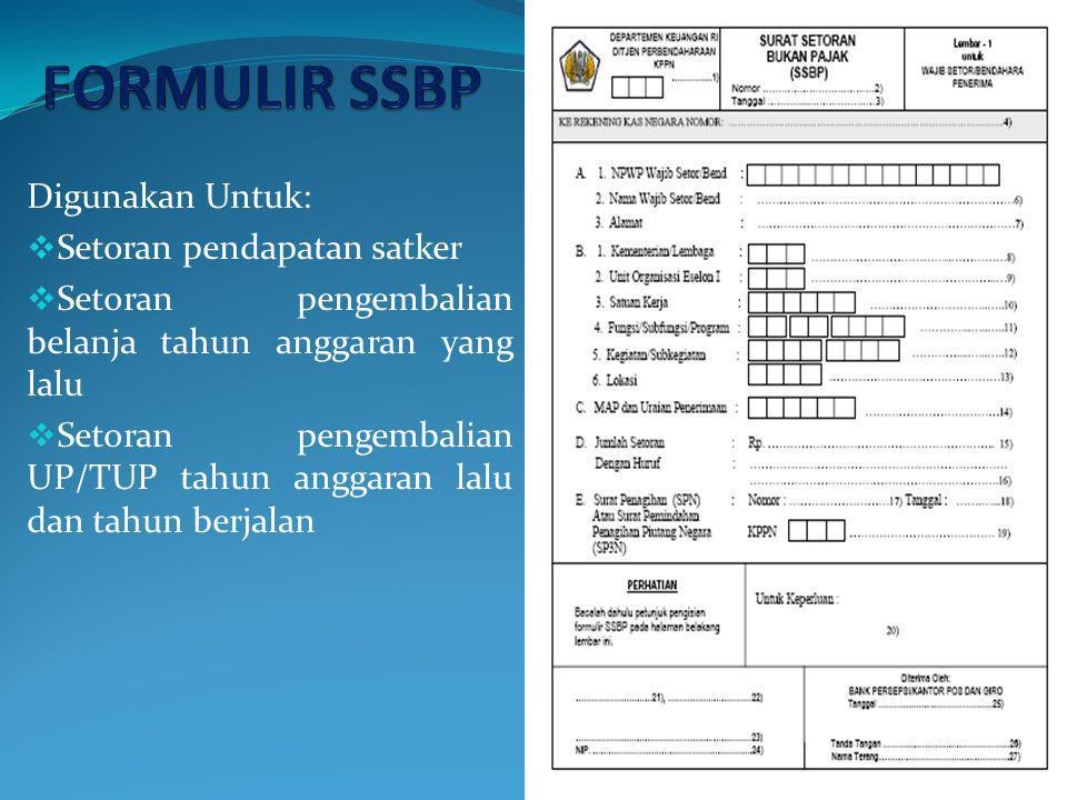 FORMULIR SSBP Digunakan Untuk: Setoran pendapatan satker