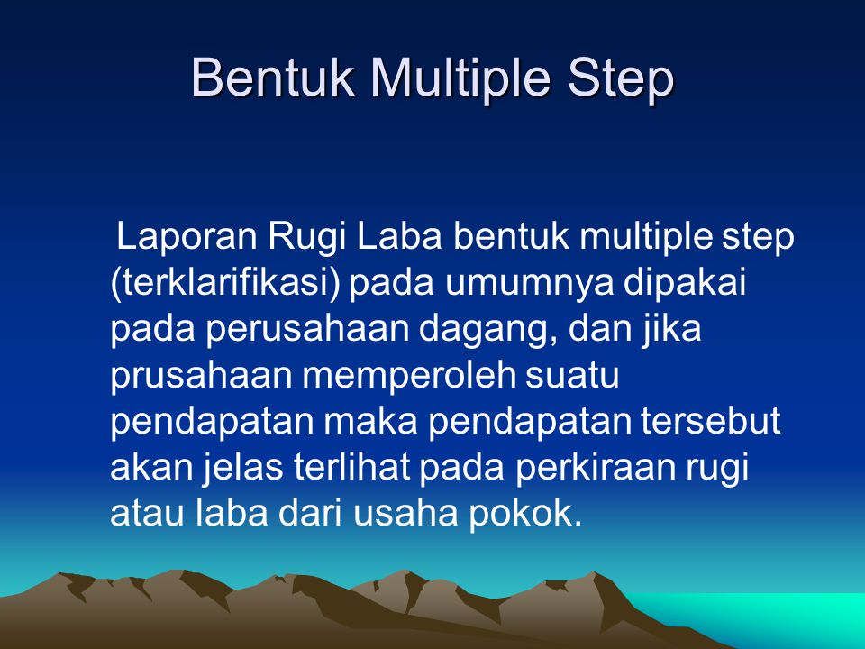 Bentuk Multiple Step