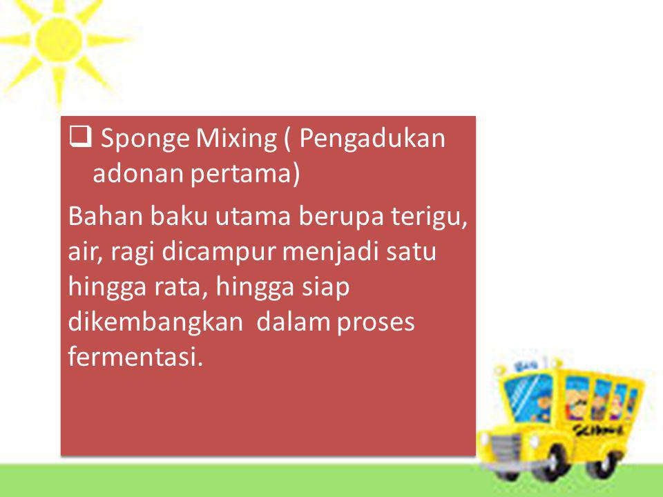 Sponge Mixing ( Pengadukan adonan pertama)