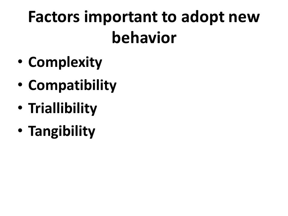 Factors important to adopt new behavior