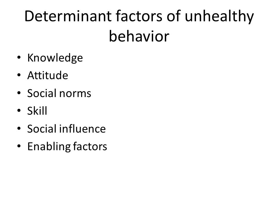 Determinant factors of unhealthy behavior