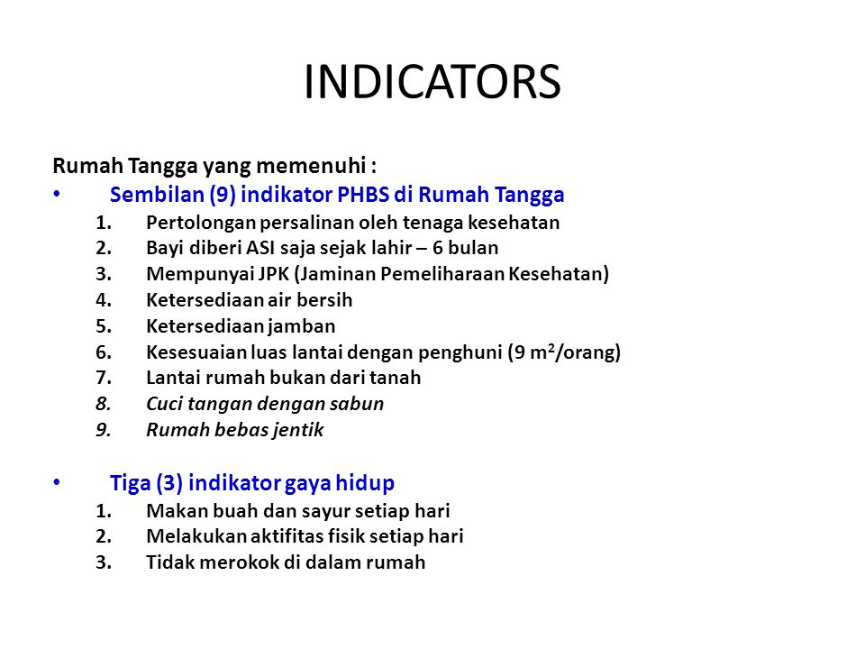 INDICATORS Rumah Tangga yang memenuhi :
