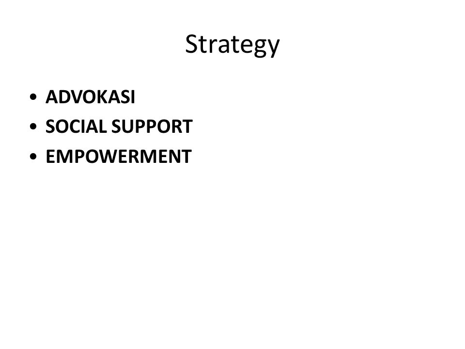 Strategy ADVOKASI SOCIAL SUPPORT EMPOWERMENT