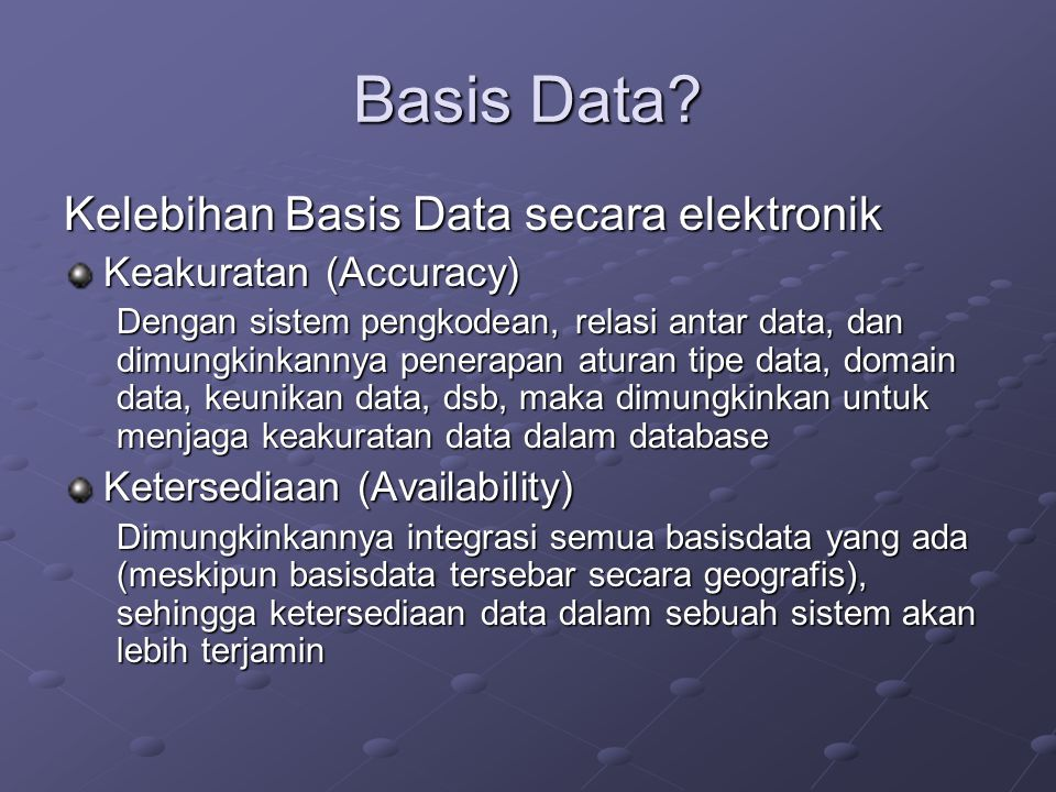 Basis Data Kelebihan Basis Data secara elektronik