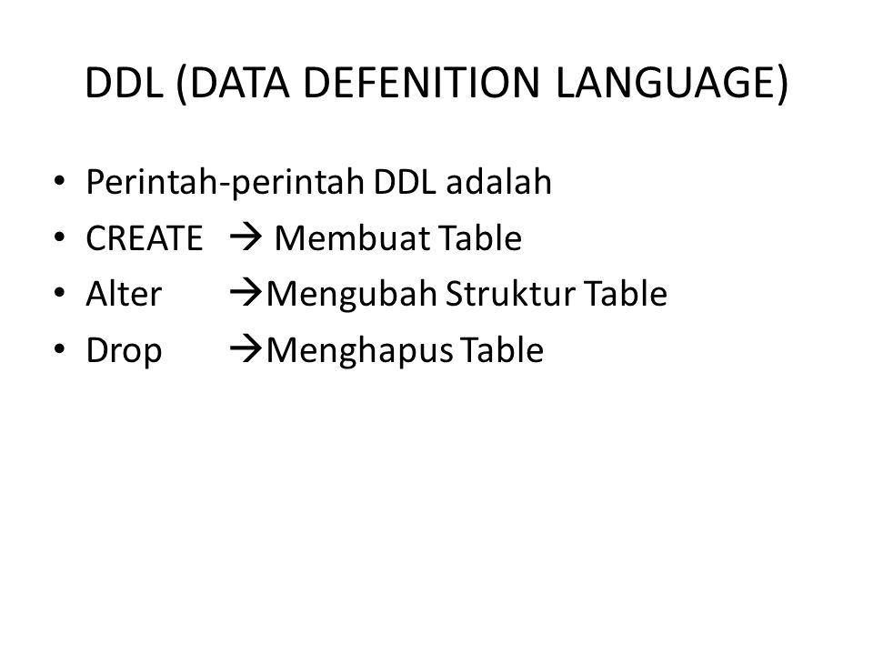 DDL (DATA DEFENITION LANGUAGE)