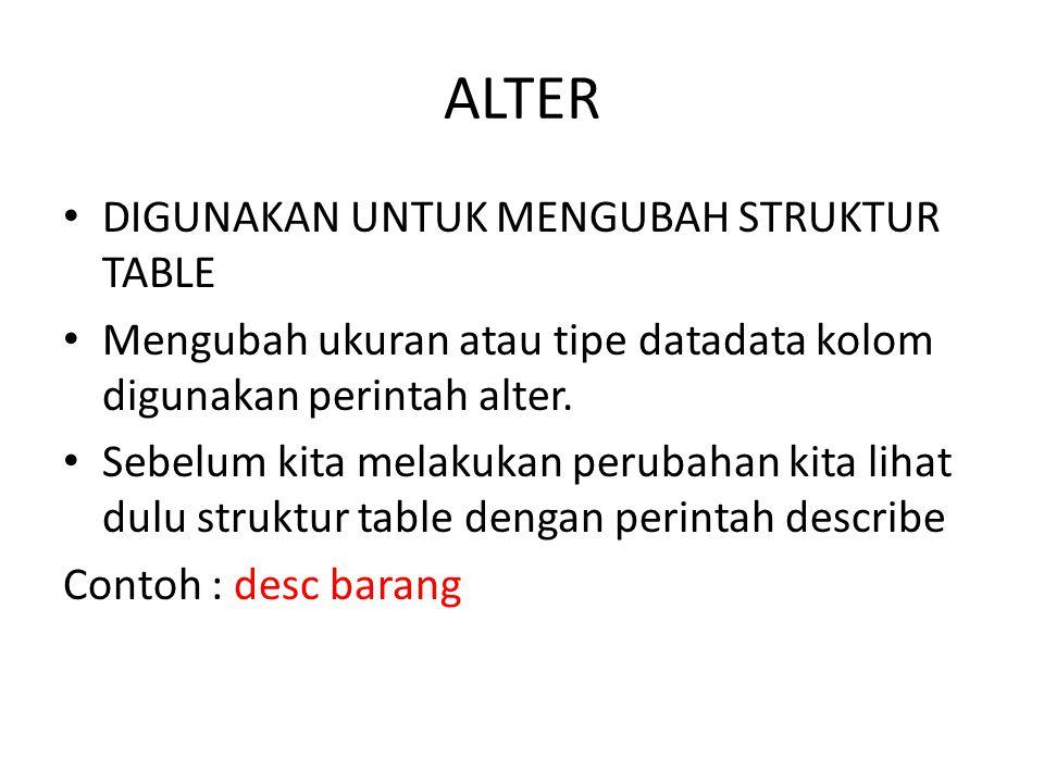 ALTER DIGUNAKAN UNTUK MENGUBAH STRUKTUR TABLE