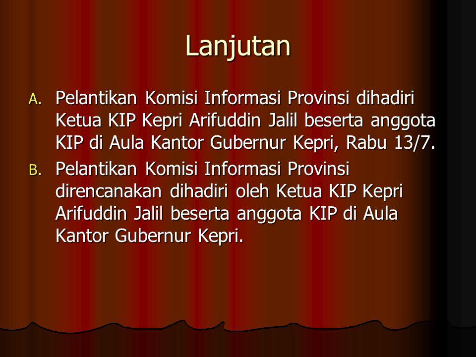 Lanjutan Pelantikan Komisi Informasi Provinsi dihadiri Ketua KIP Kepri Arifuddin Jalil beserta anggota KIP di Aula Kantor Gubernur Kepri, Rabu 13/7.
