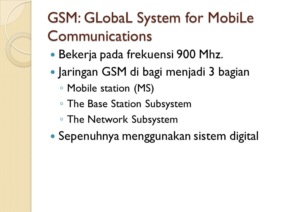 GSM: GLobaL System for MobiLe Communications