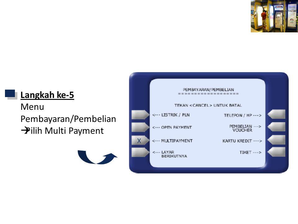 Mandiri ATM Langkah ke-5 Menu Pembayaran/Pembelian Pilih Multi Payment