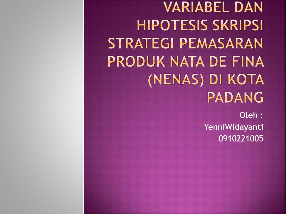 Variabel dan Hipotesis Skripsi Strategi Pemasaran Produk Nata De Fina (Nenas) di Kota Padang