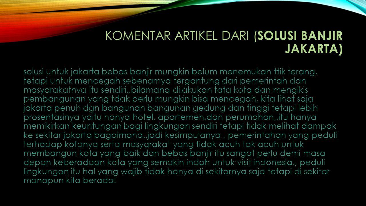 Komentar artikel dari (Solusi Banjir Jakarta)