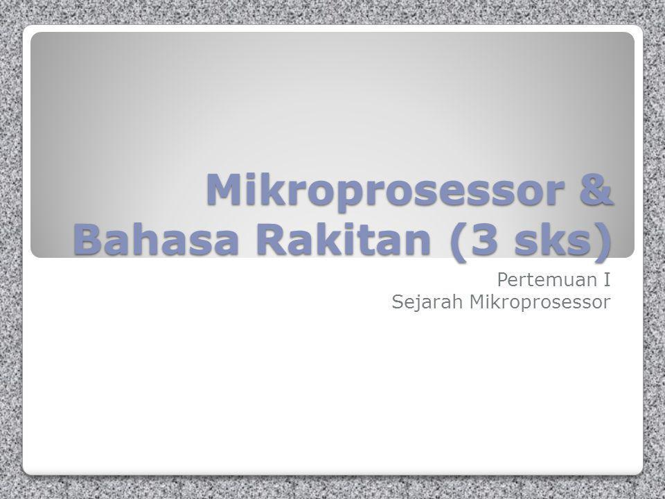 Mikroprosessor & Bahasa Rakitan (3 sks)