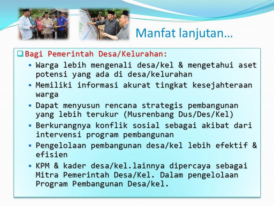 Manfat lanjutan… Bagi Pemerintah Desa/Kelurahan: