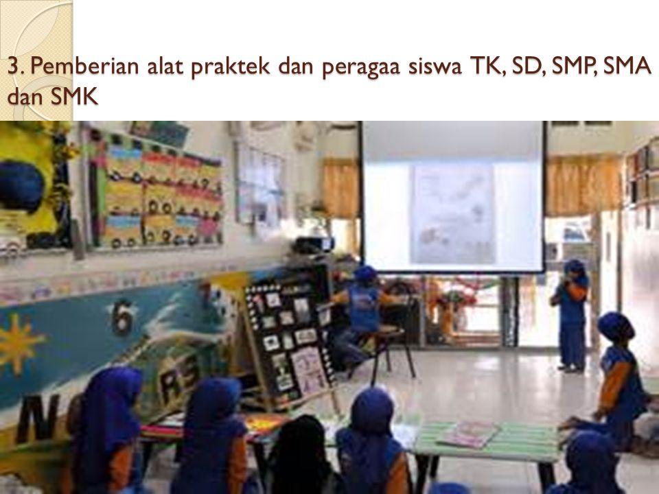 3. Pemberian alat praktek dan peragaa siswa TK, SD, SMP, SMA dan SMK