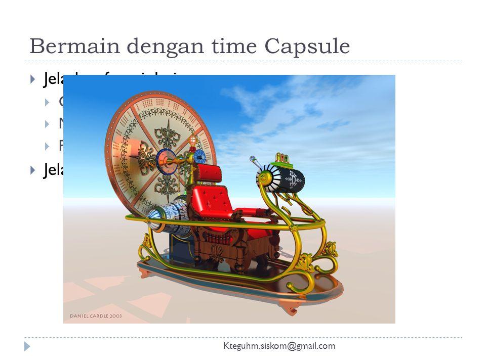 Bermain dengan time Capsule
