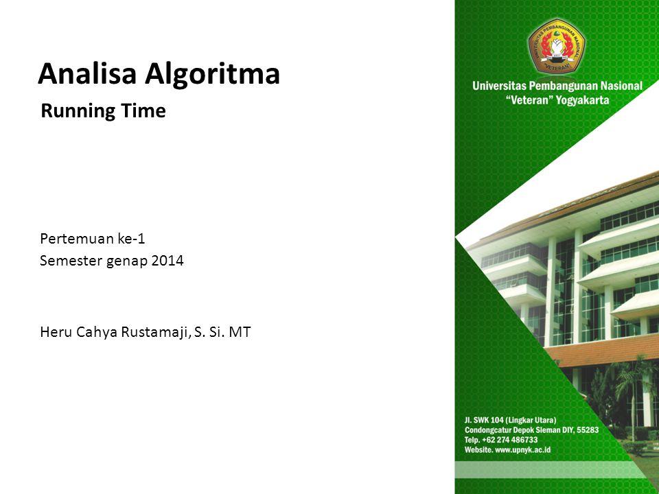 Analisa Algoritma Running Time Pertemuan ke-1 Semester genap 2014