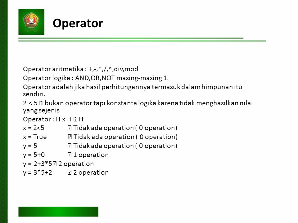 Operator Operator aritmatika : +,-,*,/,^,div,mod