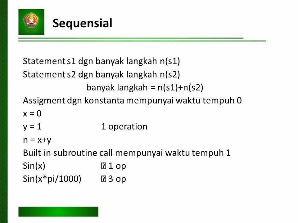 Sequensial Statement s1 dgn banyak langkah n(s1)