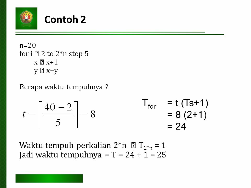 Contoh 2 Tfor = t (Ts+1) = 8 (2+1) = 24