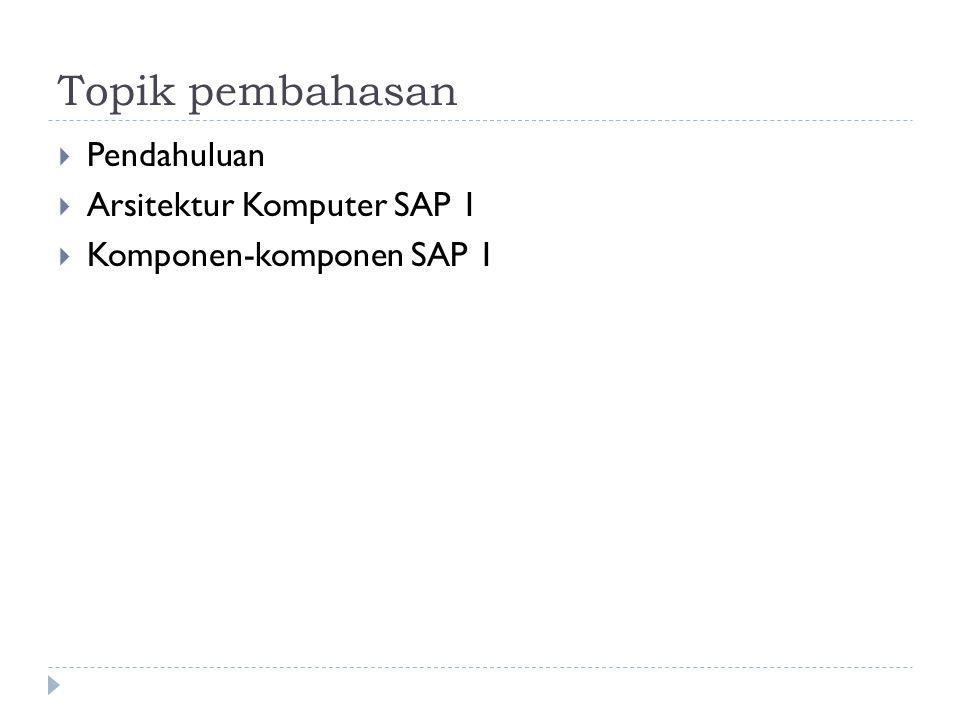 Topik pembahasan Pendahuluan Arsitektur Komputer SAP 1