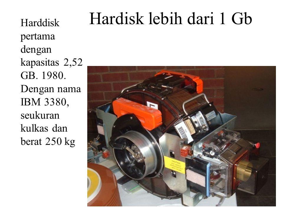 Hardisk lebih dari 1 Gb Harddisk pertama dengan kapasitas 2,52 GB.