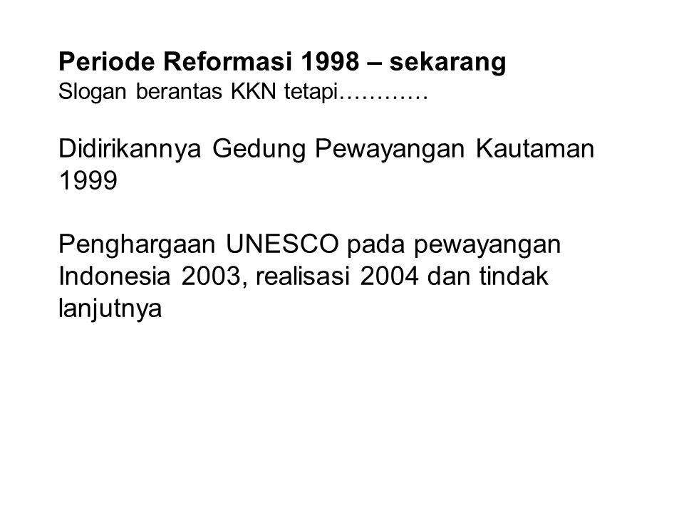 Periode Reformasi 1998 – sekarang