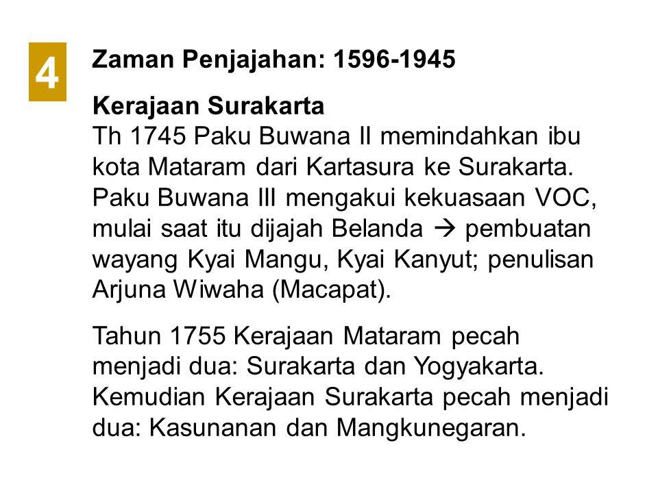 4 Zaman Penjajahan: 1596-1945 Kerajaan Surakarta