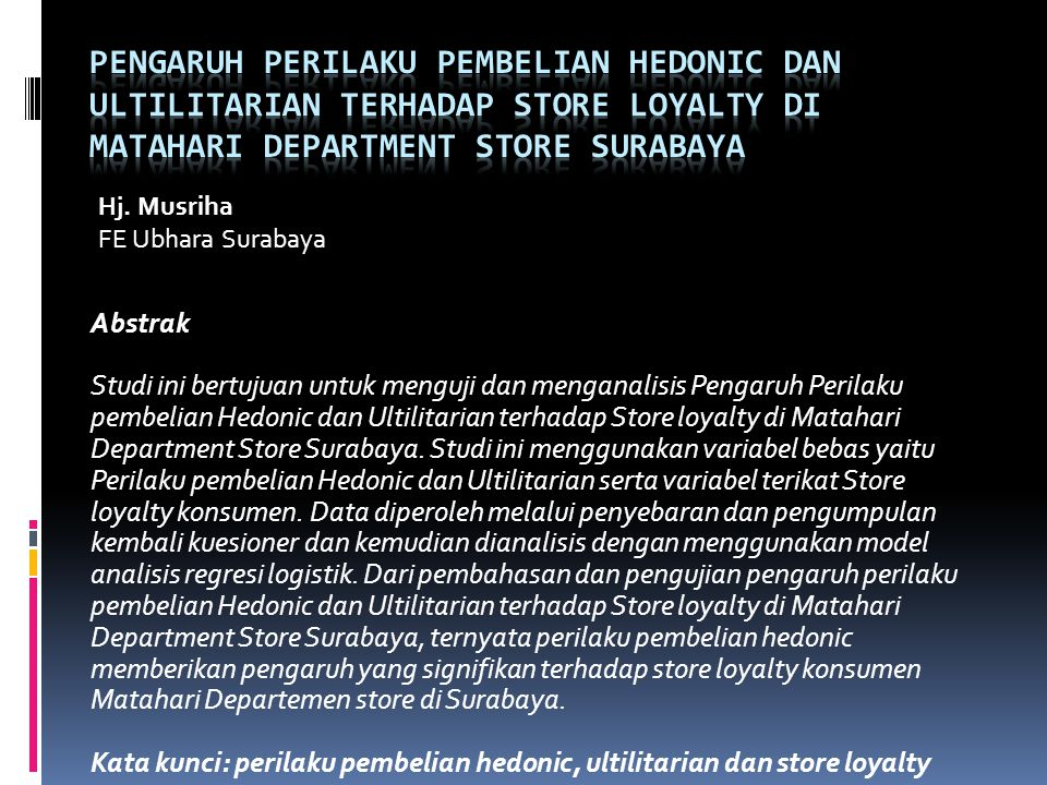 Pengaruh Perilaku Pembelian Hedonic dan Ultilitarian terhadap Store loyalty di Matahari Department Store Surabaya