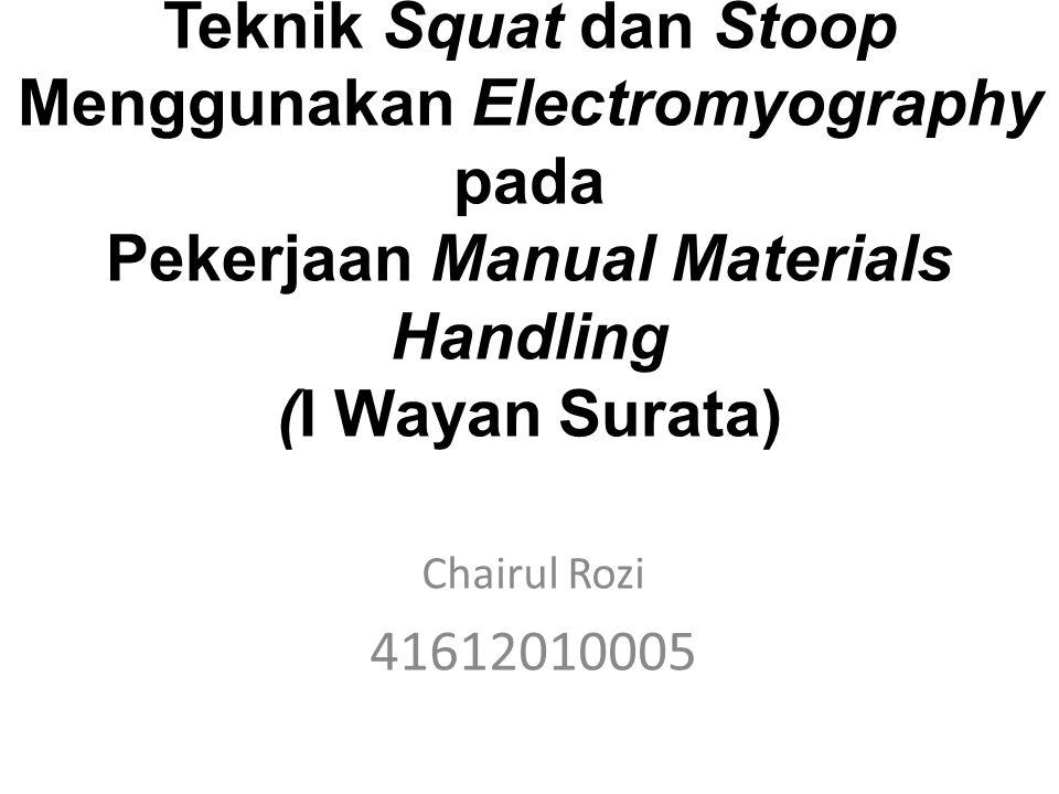 Teknik Squat dan Stoop Menggunakan Electromyography pada Pekerjaan Manual Materials Handling (I Wayan Surata)