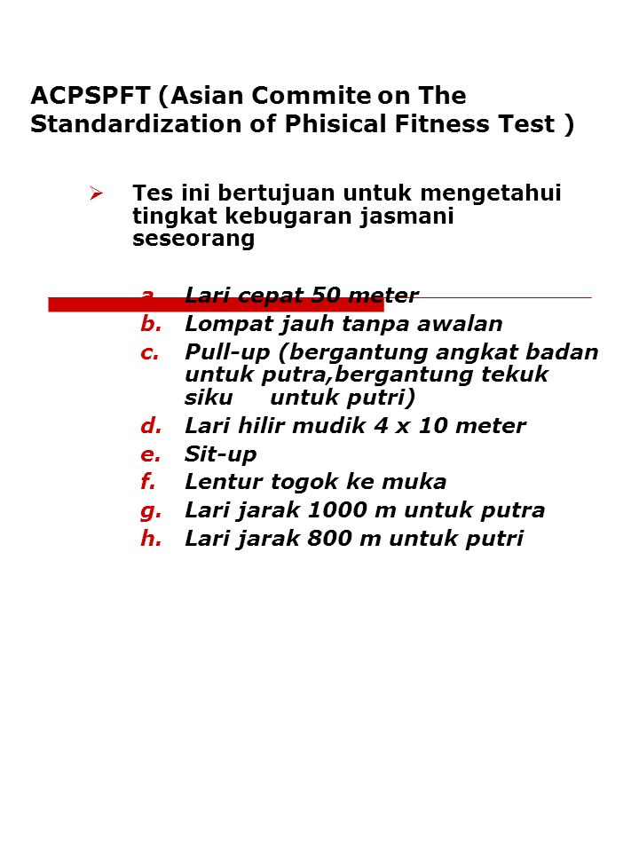 ACPSPFT (Asian Commite on The Standardization of Phisical Fitness Test )
