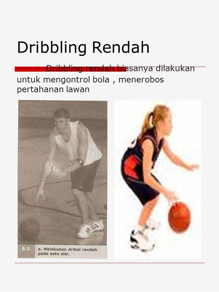 Dribbling Rendah Dribbling rendah biasanya dilakukan untuk mengontrol bola , menerobos pertahanan lawan