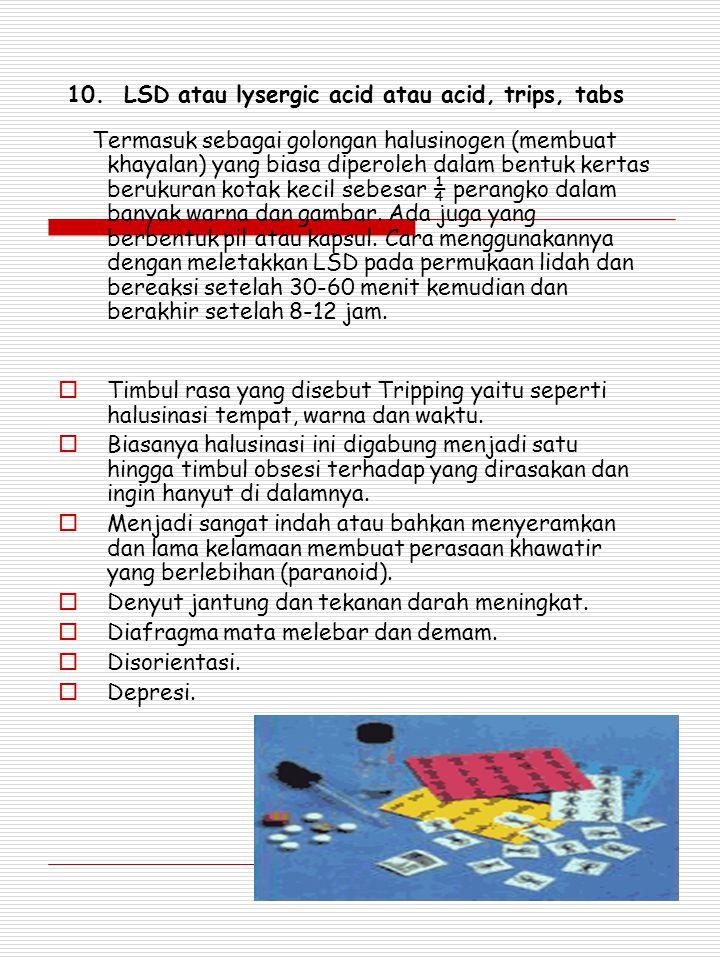10. LSD atau lysergic acid atau acid, trips, tabs