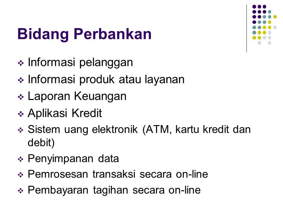 Bidang Perbankan Informasi pelanggan Informasi produk atau layanan