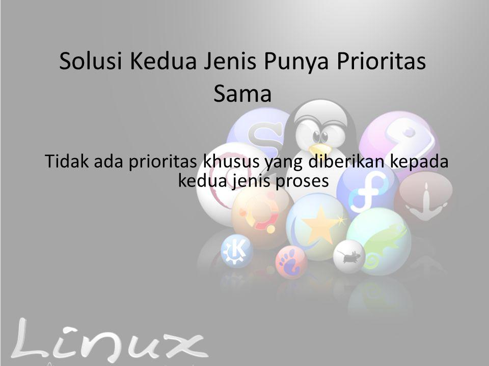 Solusi Kedua Jenis Punya Prioritas Sama