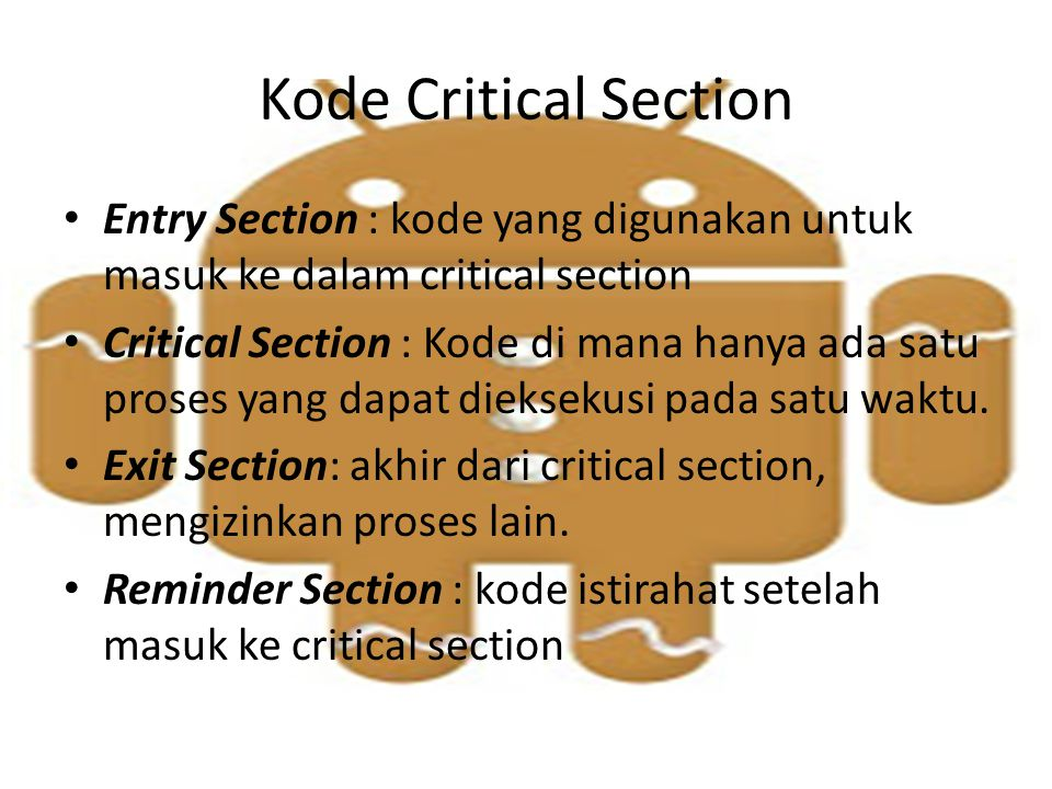 Kode Critical Section Entry Section : kode yang digunakan untuk masuk ke dalam critical section.