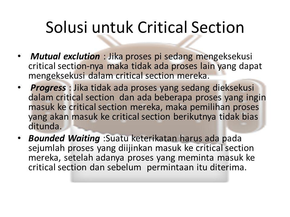 Solusi untuk Critical Section