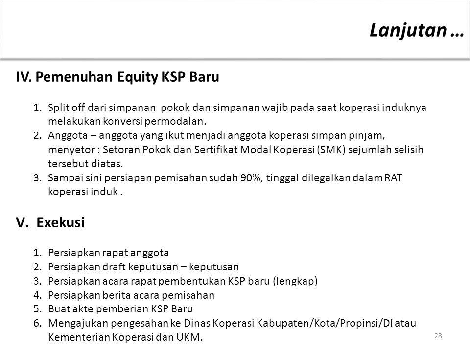 Lanjutan … IV. Pemenuhan Equity KSP Baru Exekusi