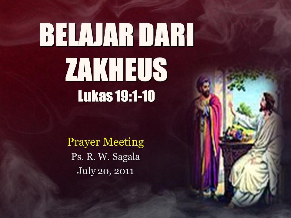 BELAJAR DARI ZAKHEUS Lukas 19:1-10