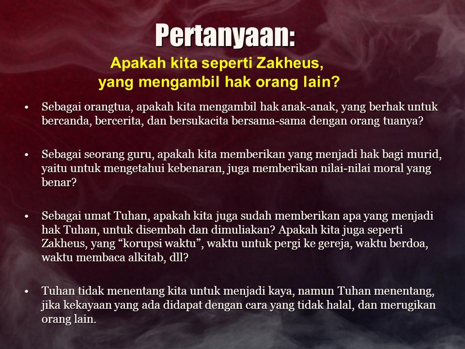 Apakah kita seperti Zakheus, yang mengambil hak orang lain